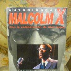 Libros de segunda mano: AUTOBIOGRAFÍA: MALCOLM X. CON LA COLABORACIÓN DE ALEX HALEY. EDICIONES B, 1ª EDICIÓN 1.992.. Lote 194974733