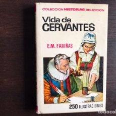 Libros de segunda mano: VIDA DE CERVANTES. E. M. FARIÑAS. Lote 194981916
