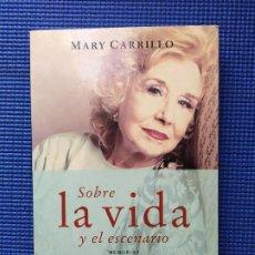 Libros de segunda mano: MARY CARRILLO SOBRE LA VIDA Y EL ESCENARIO MEMORIAS DEDICATORIA MARY CARRILLO. Lote 194997190