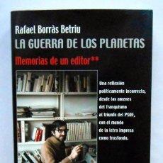 Libros de segunda mano: LA GUERRA DE LOS PLANETAS. MEMORIAS DE UN EDITOR - RAFAEL BORRAS BETRIU EDICIONES B. Lote 195004576