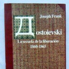 Libros de segunda mano: DOSTOIEVSKI. LA SECUELA DE LA LIBERACIÓN 1860-1865 - JOSEPH FRANK EDITORIAL FCE. Lote 195005153