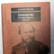 Libros de segunda mano: DOSTOIEVSKI. LOS AÑOS MILAGROSOS 1865-1871 - JOSEPH FRANK EDITORIAL FCE. Lote 195005778
