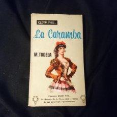 Libros de segunda mano: LA CARAMBA DE M. TUDELA. COLECCIÓN QUIEN FUE.. Lote 195006060