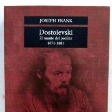 Libros de segunda mano: DOSTOIEVSKI. EL MANTO DEL PROFETA 1871-1881 - JOSEPH FRANK EDITORIAL FCE. Lote 195006391