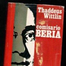 Libros de segunda mano: COMISARIO BERIA, THADDEUS WITTLIN. Lote 195013320