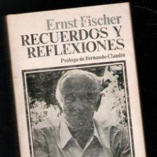 Libros de segunda mano: RECUERDOS Y REFLEXIONES, ERNST FISCHER. Lote 195013321
