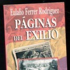 Libros de segunda mano: PÁGINAS DEL EXILIO. EULALIO FERRER RODRÍGUEZ. Lote 195013365