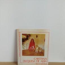 Libros de segunda mano: CAYETANA DUQUESA DE ALBA NUESTROS CONTEMPORANEOS TICO MEDINA. Lote 195013472