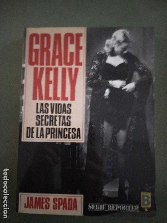 GRACE KELLY LAS VIDAS SECRETAS DE LA PRINCESA - BIOGRAFÍA GRACE KELLY - JAMES SPADA (Libros de Segunda Mano - Biografías)