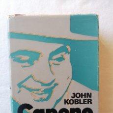 Libros de segunda mano: LIBRO CAPONE JOHN KOBLER / ILUSTRADA EDITORIAL PLAZA & JANÉS EDITORES PRIMERA EDICION DICIEMBRE 1972. Lote 195043880