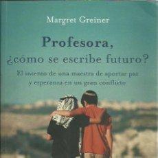 Libros de segunda mano: MARGRET GREINER-PROFESORA,¿CÓMO SE ESCRIBE FUTURO?MAEVA.2005.. Lote 195051268