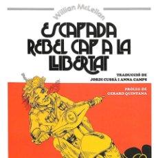 Libros de segunda mano: ESCAPADA REBEL CAP A LA LLIBERTAT - WILLIAM MCLELLAN - EDITORIAL COMANEGRA BIOGRAFÍA. Lote 195062240