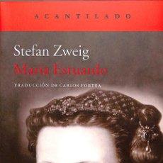 Libros de segunda mano: MARÍA ESTUARDO - STEFAN ZWEIG - ACANTILADO - EL ACANTILADO 263 BIOGRAFÍA. Lote 195062281