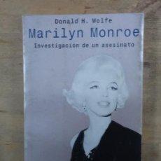 Libros de segunda mano: DONALD H. WOLFE: MARILYN MONROE, INVESTIGACIÓN DE UN ASESINATO. Lote 195109617