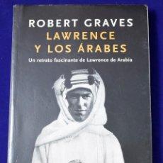 Libros de segunda mano: LAWRENCE Y LOS ÁRABES. ROBERT GRAVES.. Lote 195116688