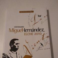 Libros de segunda mano: CENTENARIO MIGUEL HERNÁNDEZ - PUBLICACIÓN AYUNTAMIENTO DE ELCHE. Lote 195117293