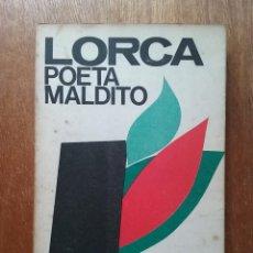Libros de segunda mano: LORCA POETA MALDITO, FRANCISCO UMBRAL, BIBLIOTECA NUEVA, 1975. Lote 195137001