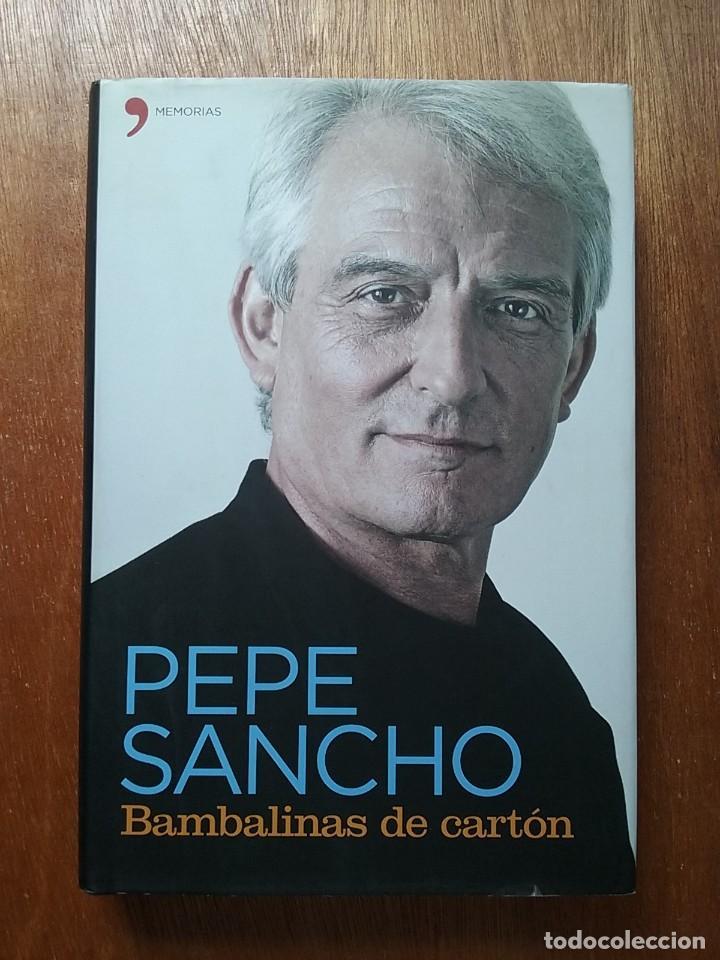 PEPE SANCHO BAMBALINAS DE CARTON, MEMORIAS TEMAS DE HOY, 2008, JOSE (Libros de Segunda Mano - Biografías)