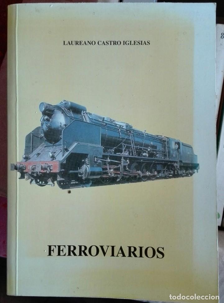 LAUREANO CASTRO IGLESIAS. FERROVIARIOS. 1999 (Libros de Segunda Mano - Biografías)
