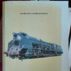 Libros de segunda mano: LAUREANO CASTRO IGLESIAS. FERROVIARIOS. 1999. Lote 195138827