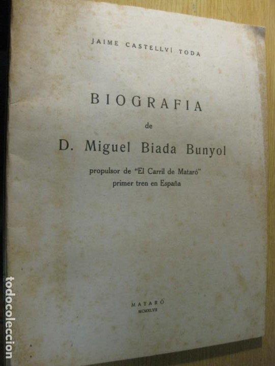 BIOGRAFIA DE MIGUEL BIADA BUNYOL . PROPULSOR DE EL CARRILDE MATARO PRIMER TREN EN ESPAÑA 1947 (Libros de Segunda Mano - Biografías)