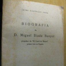 Libros de segunda mano: BIOGRAFIA DE MIGUEL BIADA BUNYOL . PROPULSOR DE EL CARRILDE MATARO PRIMER TREN EN ESPAÑA 1947. Lote 195148230