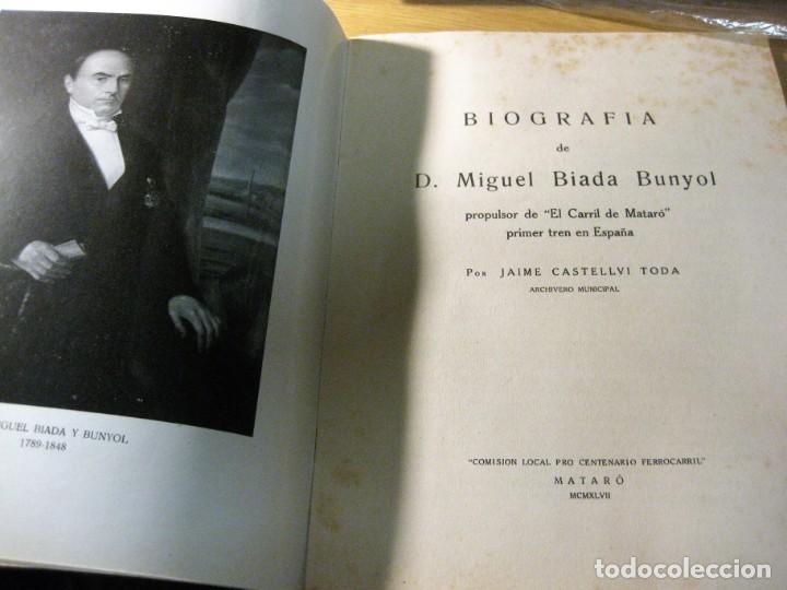 Libros de segunda mano: biografia de miguel biada bunyol . propulsor de el carrilde mataro primer tren en españa 1947 - Foto 2 - 195148230