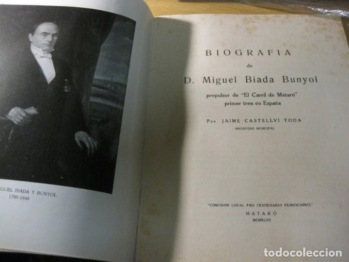 Libros de segunda mano: biografia de miguel biada bunyol . propulsor de el carrilde mataro primer tren en españa 1947 - Foto 3 - 195148230