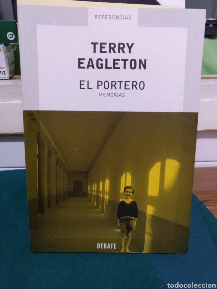 TERRY EAGLETON, EL PORTERO. DEBATE 2004,1A EDICIÓN. (Libros de Segunda Mano - Biografías)