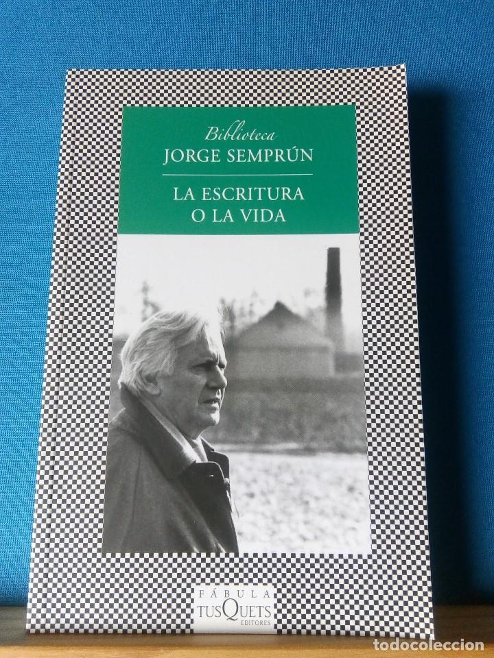 LA ESCRITURA O LA VIDA - JORGE SEMPRUM (Libros de Segunda Mano - Biografías)