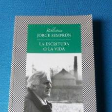 Libros de segunda mano: LA ESCRITURA O LA VIDA - JORGE SEMPRUM. Lote 195151595