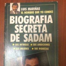 Libros de segunda mano: BIOGRAFÍA SECRETA DE SADAM - LUÍS MARIÑAS. Lote 195156433