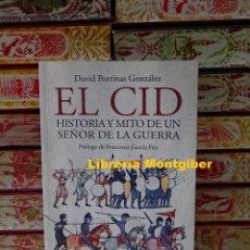 Libros de segunda mano: EL CID . HISTORIA Y MITO DE UN SEÑOR DE LA GUERRA . AUTOR : PORRINAS GONZALEZ, DAVID . Lote 195158001