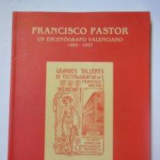 Libros de segunda mano: FRANCISCO PASTOR UN ESCENÓGRAFO VALENCIANO 1883-1937. MARTÍ PASTOR AMPARO. 2002. Lote 195166006