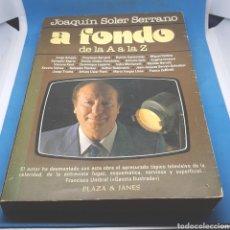 Libros de segunda mano: A FONDO DE LA A A LA Z - JOAQUIN SOLER SERRANO.. Lote 195175336