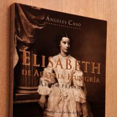 Libros de segunda mano: ELISABETH DE AUSTRIA-HUNGRÍA. ALBUM PRIVADO - CASO, ÁNGELES. Lote 195178488