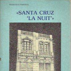 Libros de segunda mano: FRANCISCO PIMENTEL-SANTA CRUZ,LA NUIT.AYUNTAMIENTO DE SANTA CRUZ DE TENERIFE.1984.. Lote 195184435