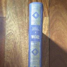 Libros de segunda mano: WAGNER POR EMIL LUDWIG. EDITORIAL MATEU. BARCELONA. Lote 195201383