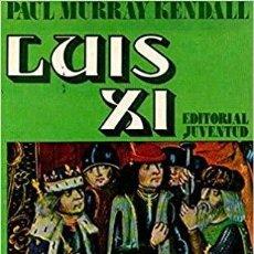 Libros de segunda mano: LUIS XI. Lote 195202573
