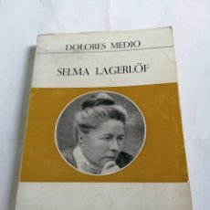 Libros de segunda mano: SELMA LAGERLOF. DOLORES MEDIO. 1971. PRIMERA EDICIÓN. ED. EOESA. Lote 195207682