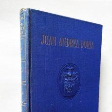 Libros de segunda mano: JUAN ANDREA DORIA | GARCÍA MERCADAL | EDITORIAL EL GRAN CAPITÁN 1944. Lote 195240158
