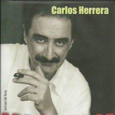 Libros de segunda mano: CARLOS HERRERA-ABRÓCHENSE LOS CINTURONES.TEMAS DE HOY.2003.. Lote 195243468