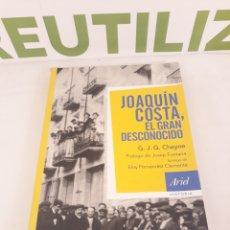 Libros de segunda mano: JOAQUIN COSTA.EL GRAN DESCONOCIDO.ARIEL.HISTORIA.. Lote 195266385