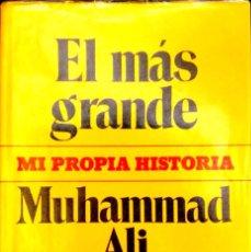 Libros de segunda mano: EL MÁS GRANDE (MI PROPIA HISTORIA). MUHAMMAD ALI. MUNDO ACTUAL DE EDICIONES. 1975.. Lote 195266723