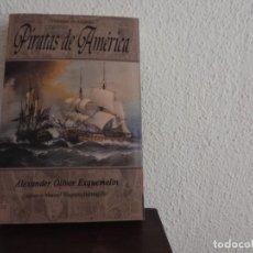 Libros de segunda mano: PIRATAS DE AMÉRICA. CRÓNICAS DE AMÉRICA (ALEXANDER OLIVER EXQUEMELIN) EDITORIAL DASTIN. Lote 195280652