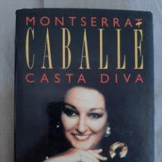 Libros de segunda mano: MONTSERRAT CABALLÉ CASTA DIVA. Lote 195285021