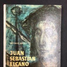Libros de segunda mano: JUAN SEBASTIAN ELCANO - ANTONIO ESPINA - EDITORIAL AGUILAR 1ª EDICION 1959, BUEN ESTADO. Lote 195307611
