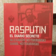 Libros de segunda mano: ALEKSANDR KOTSIUBINSKI / DANIIL KOTSIUBINSKI - RASPUTIN: EL DIARIO SECRETO. Lote 195336087