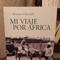 Libros de segunda mano: WINSTON CHURCHILL - MI VIAJE POR ÁFRICA. Lote 195336257