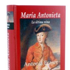 Libros de segunda mano: MARÍA ANTONIETA. LA ÚLTIMA REINA (ANTONIA FRASER) EDHASA, 2006. OFRT ANTES 39,5E. Lote 195336337
